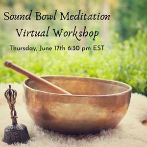 Sound Bowl Meditation Virtual Workshop