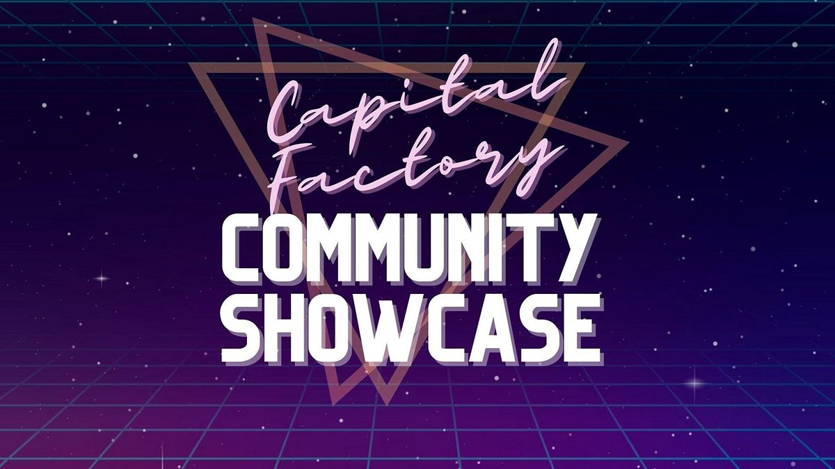 Capital Factory Community Showcase, 7 October | Online Event | AllEvents.in