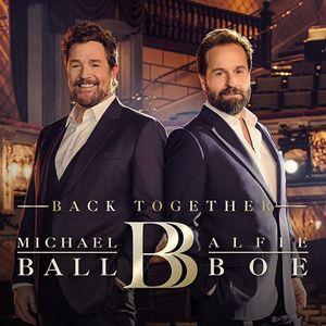 Michael Ball & Alfie Boe - Back Together Again
