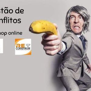 Workshop Online - Gesto de Conflitos Estratgias Prticas - 3ed