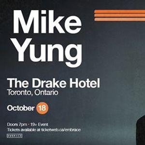 Mike Yung at The Drake  Oct 18