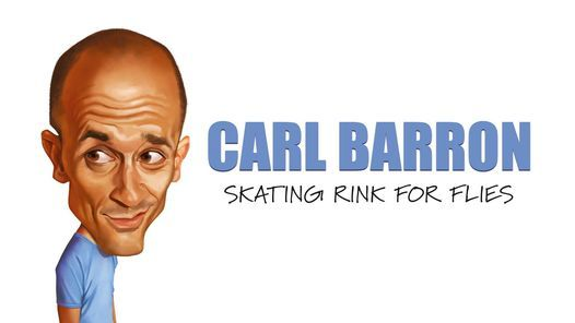 Carl Barron: Skating Rink for Flies - Newcastle, 6 August | Event in Broadmeadow | AllEvents.in