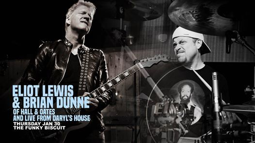 Eliot Lewis & Brian Dunne (Hall & Oates And Live From Daryls House)