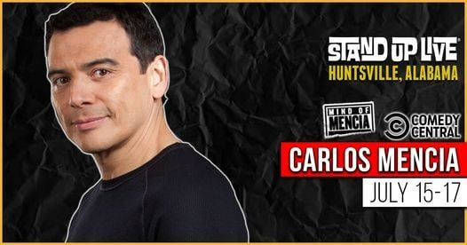 Carlos Mencia at Stand Up Live, 15 July | Event in Huntsville | AllEvents.in