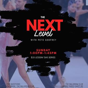 The Next Level Class with Pete Godfrey