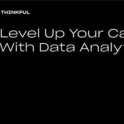 Thinkful Webinar  Level Up Your Career With Data Analytics