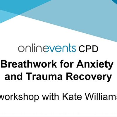 Breathwork for Anxiety and Trauma Recovery workshop with Kate Williams