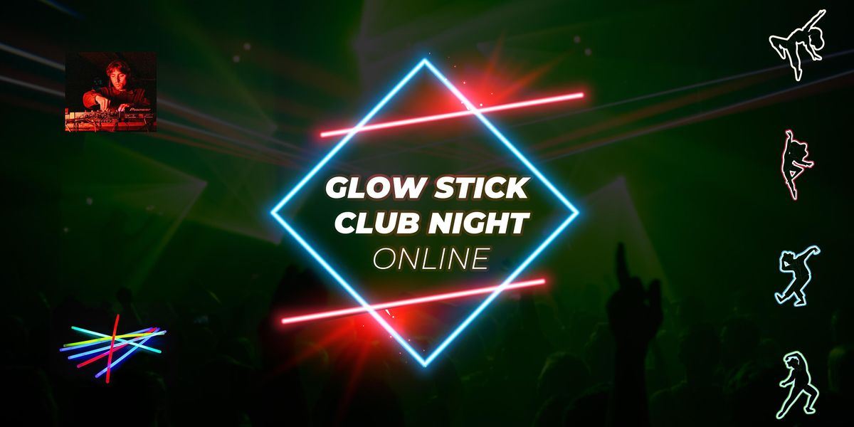 Glowstick Clubnight! Online!, 31 October | Online Event | AllEvents.in