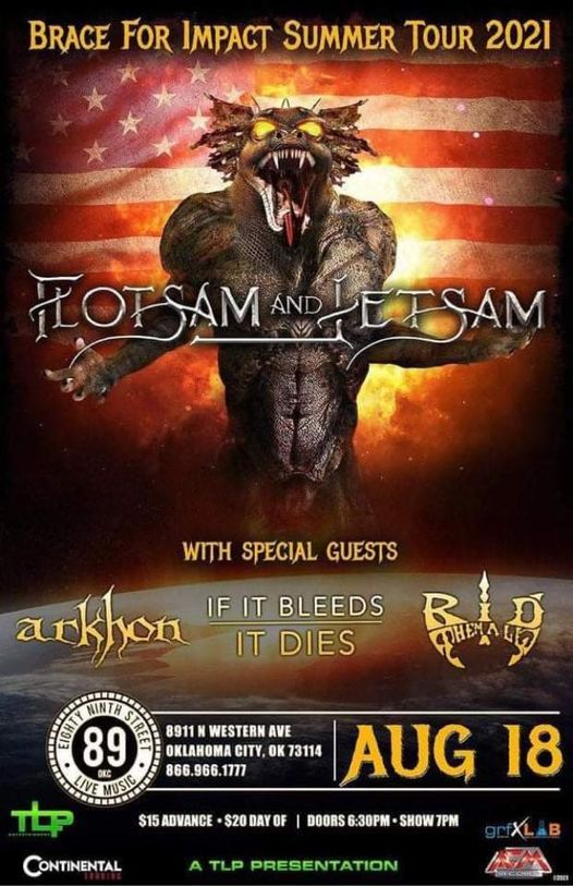 Flotsam and Jetsam with ARKHON, If it Bleeds it Dies and Rid them All, 18 August   Event in Oklahoma City