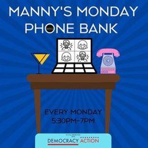 GOTV Mannys Monday Phone Bank for Biden & Harris
