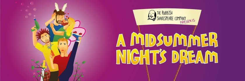The Rubbish Shakespeare Theatre Company presents A Midsummer Night's Dream, 8 October   Event in Kettering