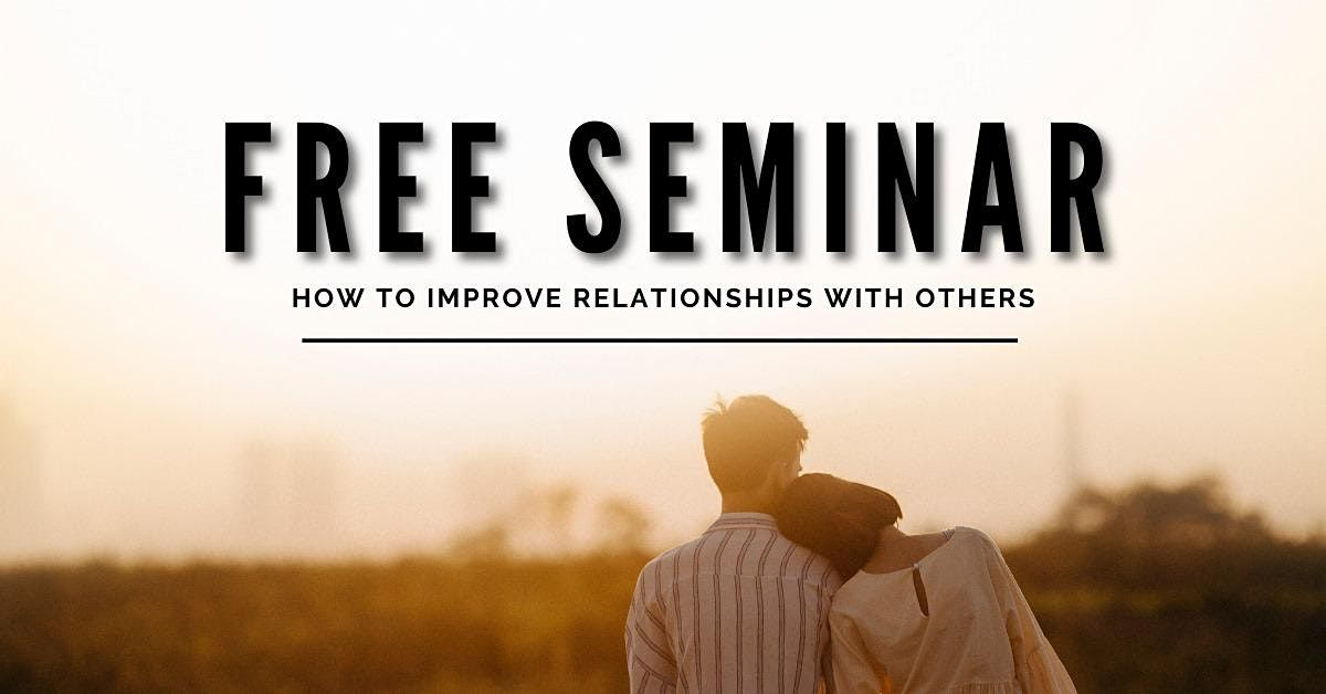 How to Improve Relationships with Others Free Lecture | Event in New Delhi | AllEvents.in