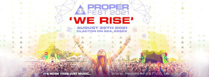 Proper Fest WE RISE Clacton On Sea 29th AUGUST 2021, 29 August   Event in Fareham   AllEvents.in