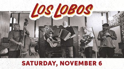 Los Lobos with The Summit at Clyde Theatre, 6 November | Event in Fort Wayne | AllEvents.in