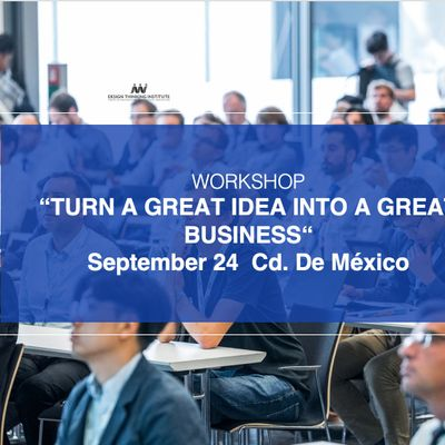 """Workshop """" Turn a great idea into a great business """""""