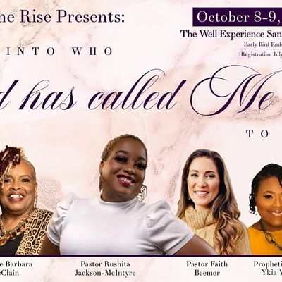 Women on the Rise present Walking into who God has Called me to Be