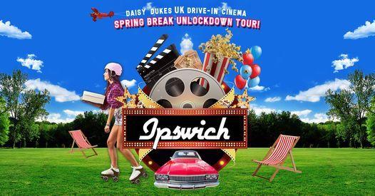 Daisy Dukes Drive-In Cinema : Spring Break Un-Lockdown Tour IPSWICH | Event in Ipswich | AllEvents.in