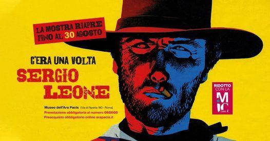 Cera Una Volta Sergio Leone  2 giugno - 30 agosto 2020