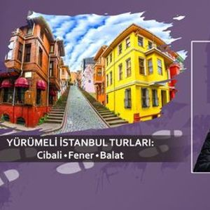 stanbul Turu - Cibali Fener ve Balat